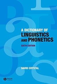 A Dictionary of Linguistics and Phonetics - David Crystal
