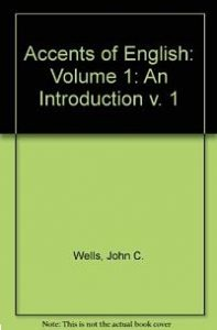 Accents of English Volume 1 An Introduction JC Wells