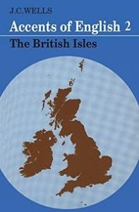 Accents of English Volume 2 The British Isles JC Wells