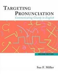 Targeting Pronunciation Sue F Miller
