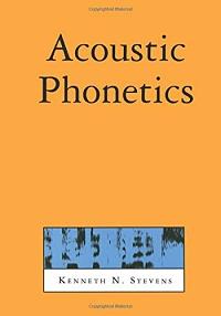 Acoustic Phonetics - Kenneth N. Stevens
