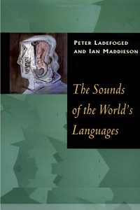 The sounds of the world's languages - Peter Ladefoged